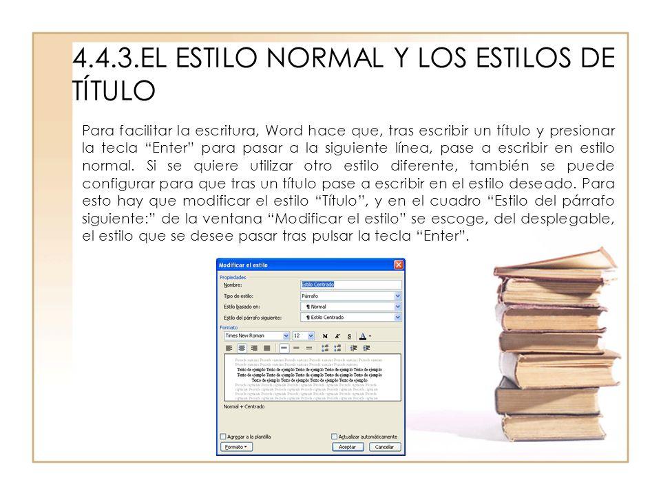 4.4.3.EL ESTILO NORMAL Y LOS ESTILOS DE TÍTULO