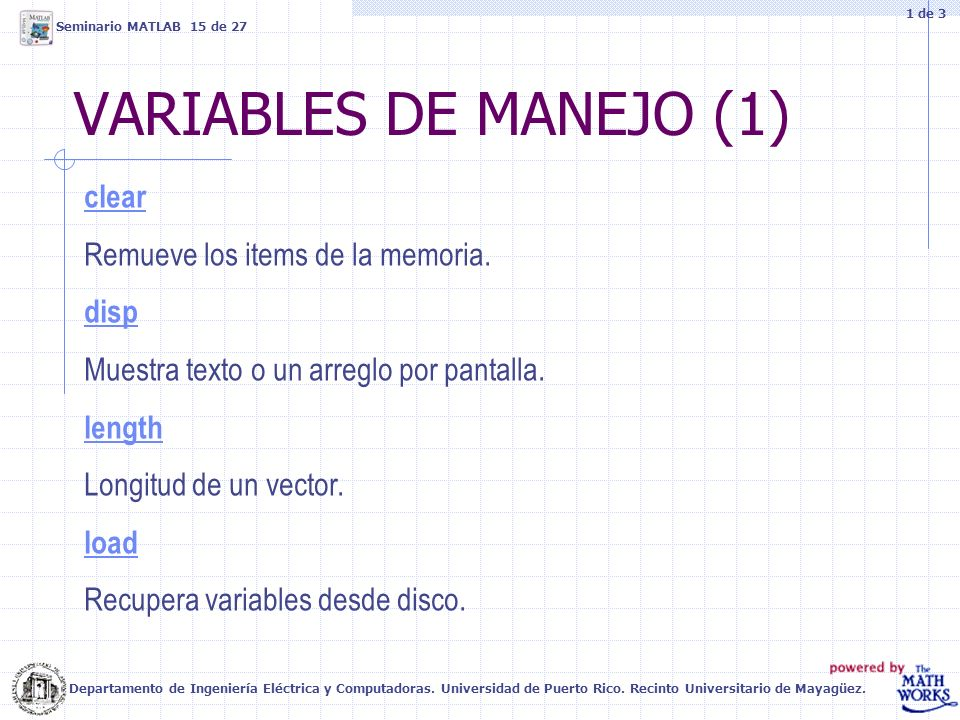 VARIABLES DE MANEJO (1) clear Remueve los items de la memoria. disp
