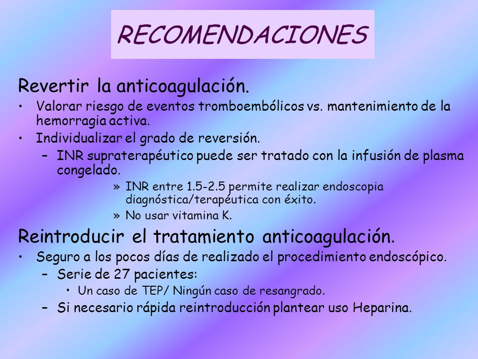 RECOMENDACIONES Revertir la anticoagulación.