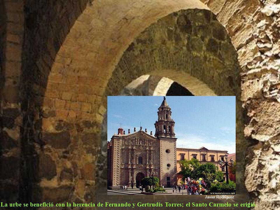 Javier Rodríguez La urbe se benefició con la herencia de Fernando y Gertrudis Torres; el Santo Carmelo se erigió.