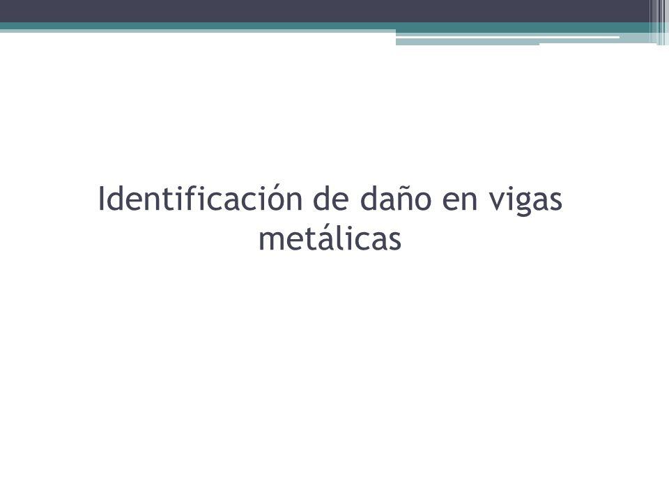 Identificación de daño en vigas metálicas