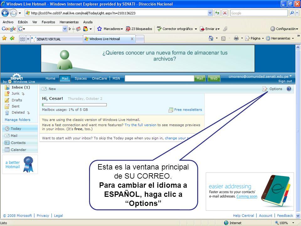 Para cambiar el idioma a ESPAÑOL, haga clic a Options