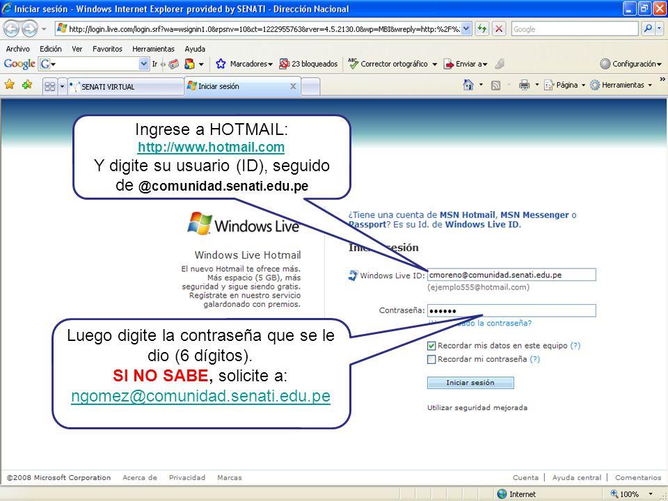 Y digite su usuario (ID), seguido de @comunidad.senati.edu.pe