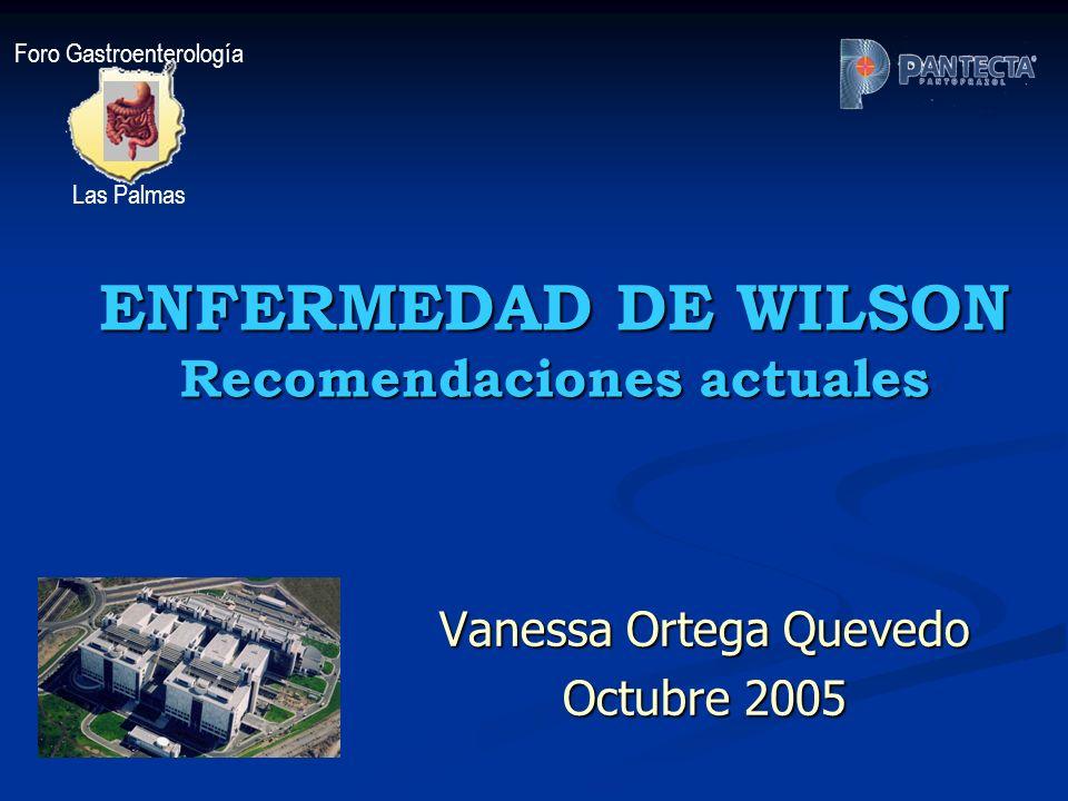 ENFERMEDAD DE WILSON Recomendaciones actuales