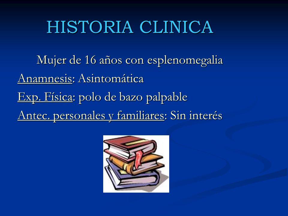 HISTORIA CLINICA Anamnesis: Asintomática