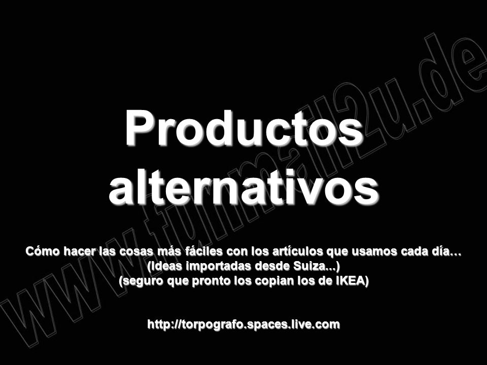 Productos alternativos (seguro que pronto los copian los de IKEA)