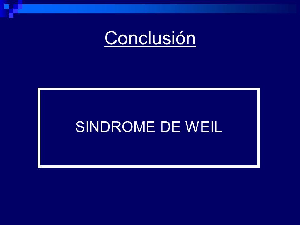 Conclusión SINDROME DE WEIL