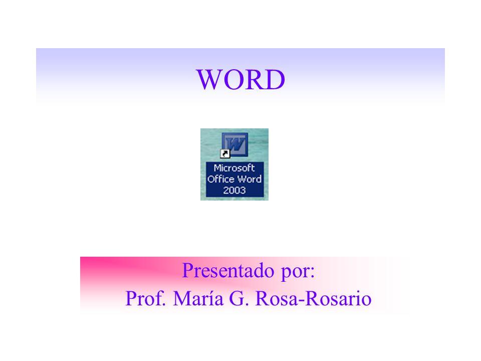 Presentado por: Prof. María G. Rosa-Rosario