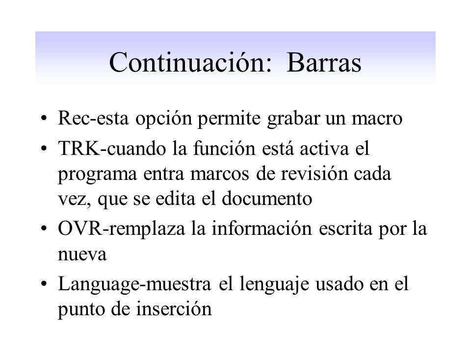 Continuación: Barras Rec-esta opción permite grabar un macro