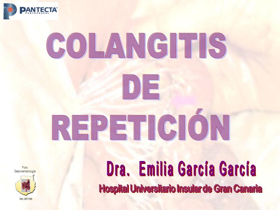 COLANGITIS DE REPETICIÓN Dra. Emilia García García
