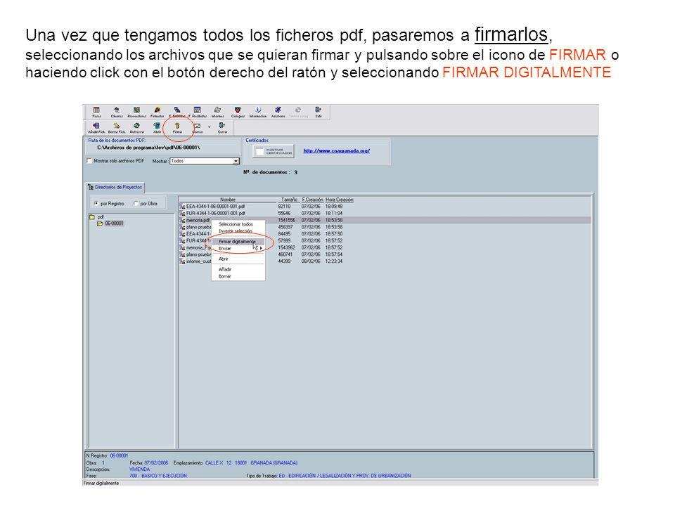 Una vez que tengamos todos los ficheros pdf, pasaremos a firmarlos, seleccionando los archivos que se quieran firmar y pulsando sobre el icono de FIRMAR o haciendo click con el botón derecho del ratón y seleccionando FIRMAR DIGITALMENTE