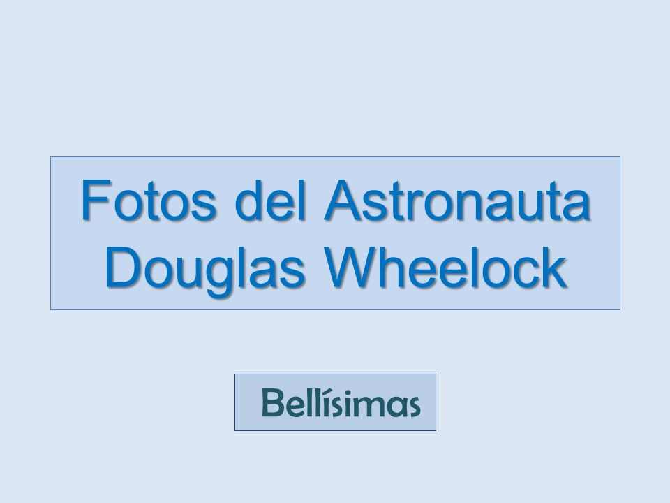 Fotos del Astronauta Douglas Wheelock