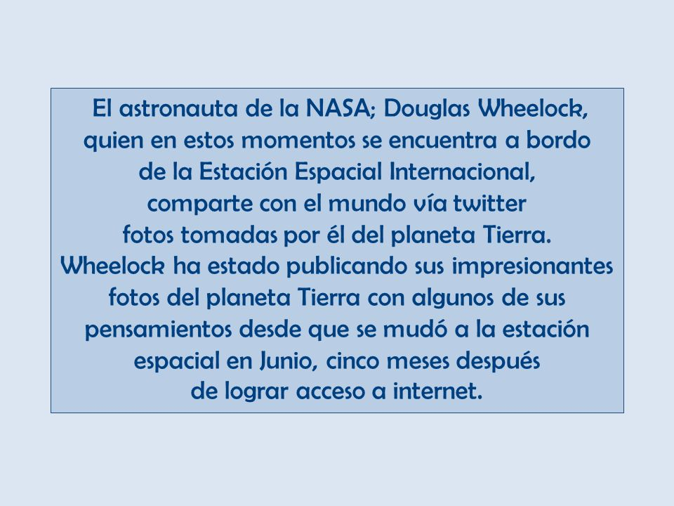 El astronauta de la NASA; Douglas Wheelock,