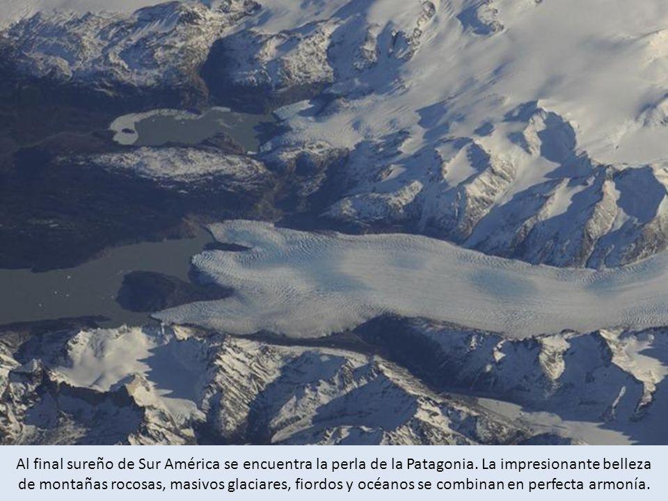Al final sureño de Sur América se encuentra la perla de la Patagonia