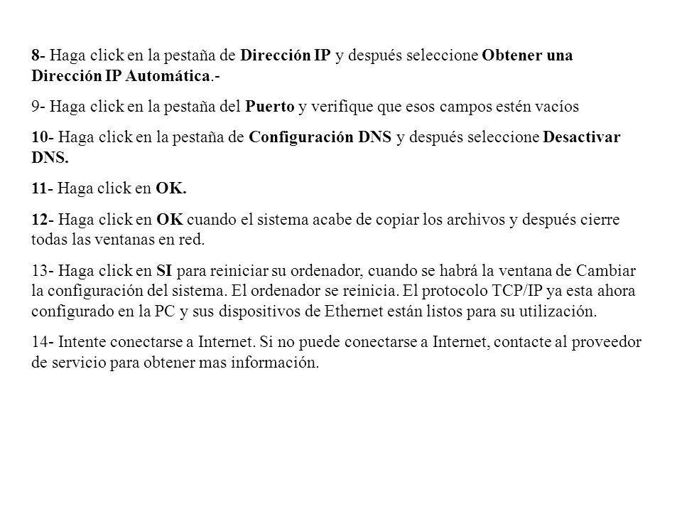 8- Haga click en la pestaña de Dirección IP y después seleccione Obtener una Dirección IP Automática.-