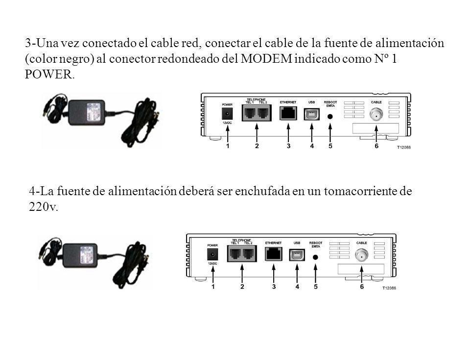 3-Una vez conectado el cable red, conectar el cable de la fuente de alimentación (color negro) al conector redondeado del MODEM indicado como Nº 1 POWER.