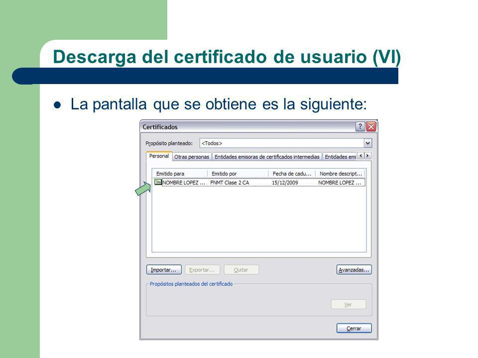 Descarga del certificado de usuario (VI)