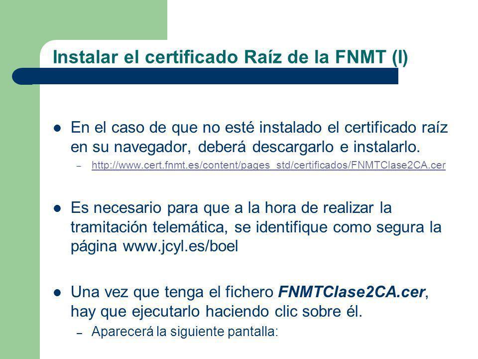 Instalar el certificado Raíz de la FNMT (I)
