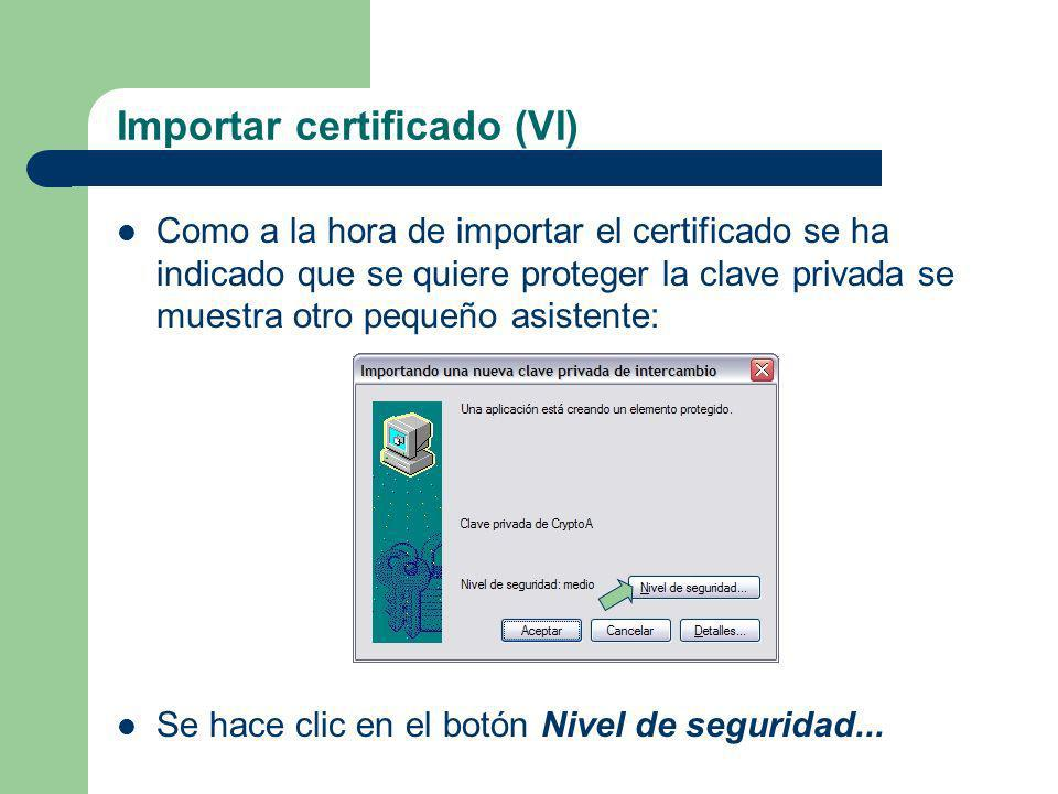 Importar certificado (VI)
