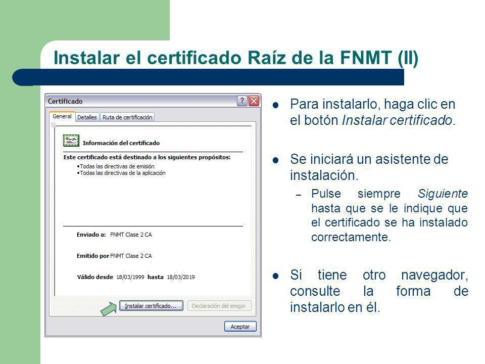 Instalar el certificado Raíz de la FNMT (II)