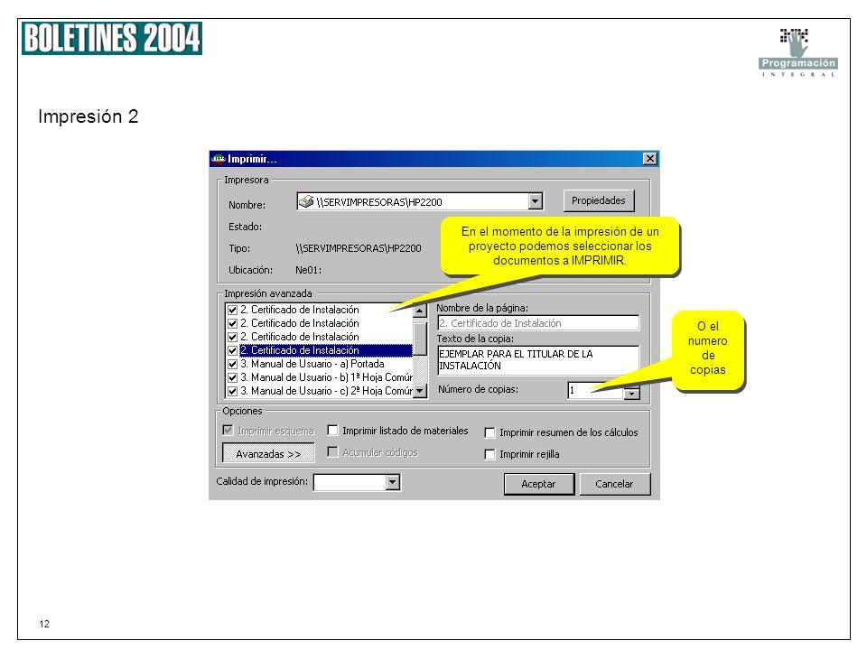 Impresión 2 En el momento de la impresión de un proyecto podemos seleccionar los documentos a IMPRIMIR.