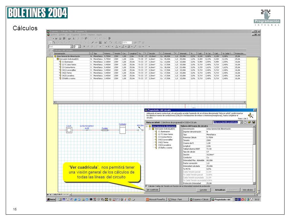 Cálculos Ver cuadricula , nos permitirá tener una visión general de los cálculos de todas las líneas del circuito.