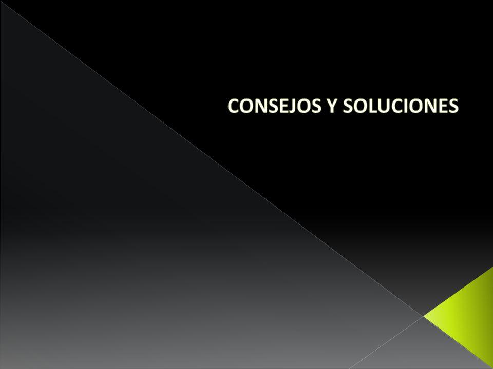 CONSEJOS Y SOLUCIONES