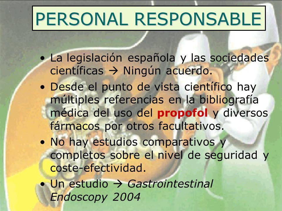 PERSONAL RESPONSABLE La legislación española y las sociedades científicas  Ningún acuerdo.