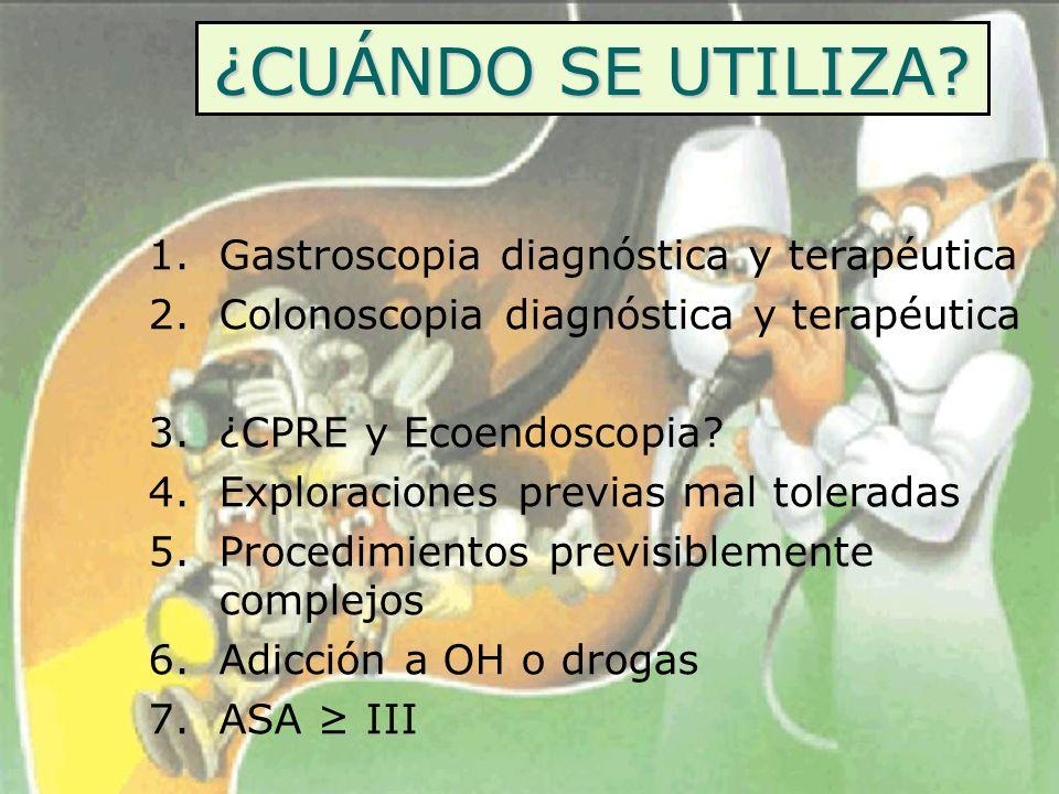 ¿CUÁNDO SE UTILIZA Gastroscopia diagnóstica y terapéutica