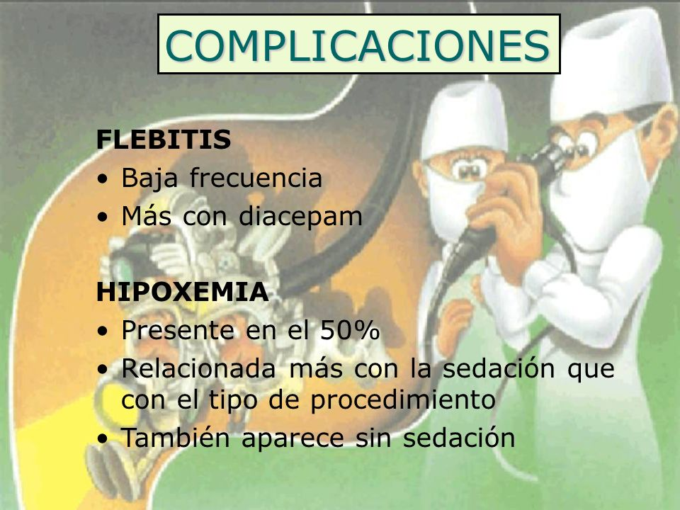 COMPLICACIONES FLEBITIS Baja frecuencia Más con diacepam HIPOXEMIA
