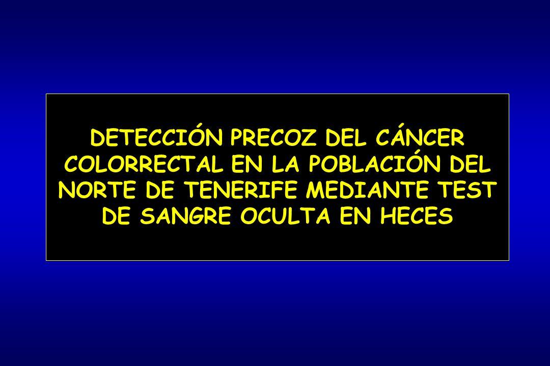 DETECCIÓN PRECOZ DEL CÁNCER COLORRECTAL EN LA POBLACIÓN DEL NORTE DE TENERIFE MEDIANTE TEST DE SANGRE OCULTA EN HECES