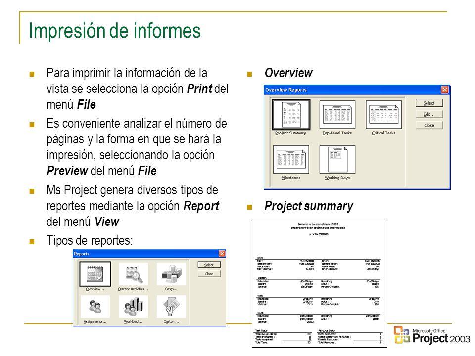 Impresión de informes Para imprimir la información de la vista se selecciona la opción Print del menú File.