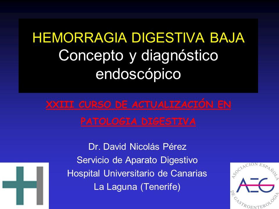 HEMORRAGIA DIGESTIVA BAJA Concepto y diagnóstico endoscópico