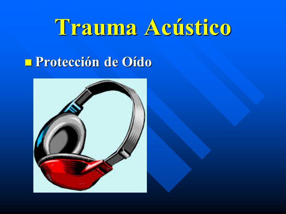Trauma Acústico Protección de Oído