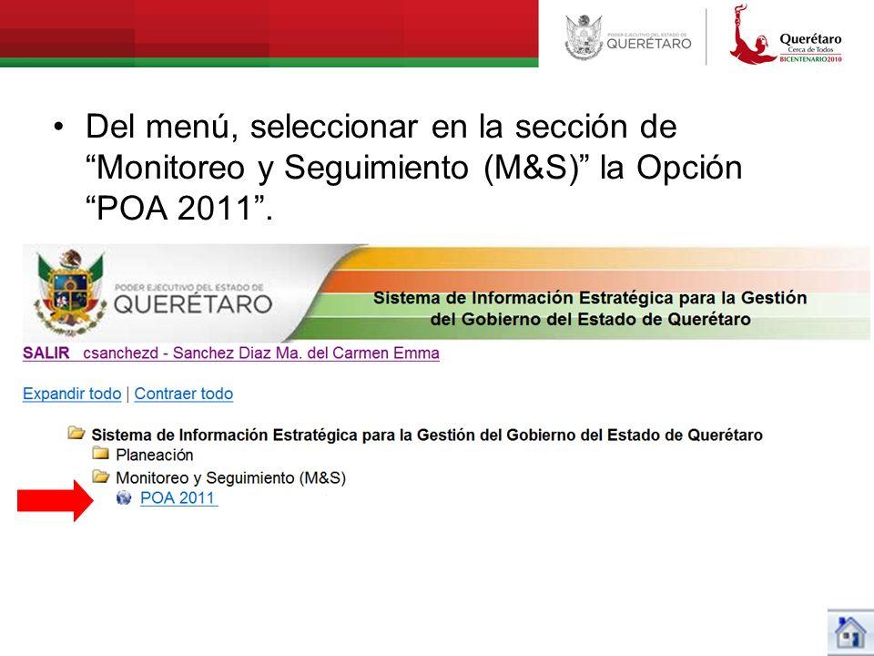 Del menú, seleccionar en la sección de Monitoreo y Seguimiento (M&S) la Opción POA 2011 .