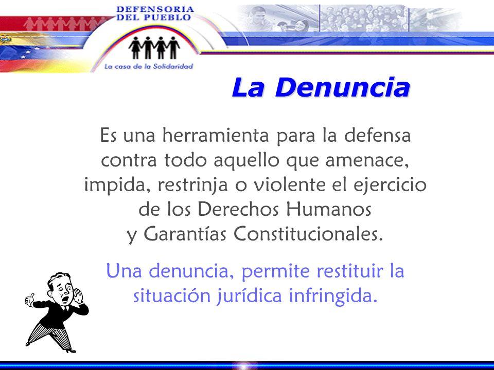 Una denuncia, permite restituir la situación jurídica infringida.