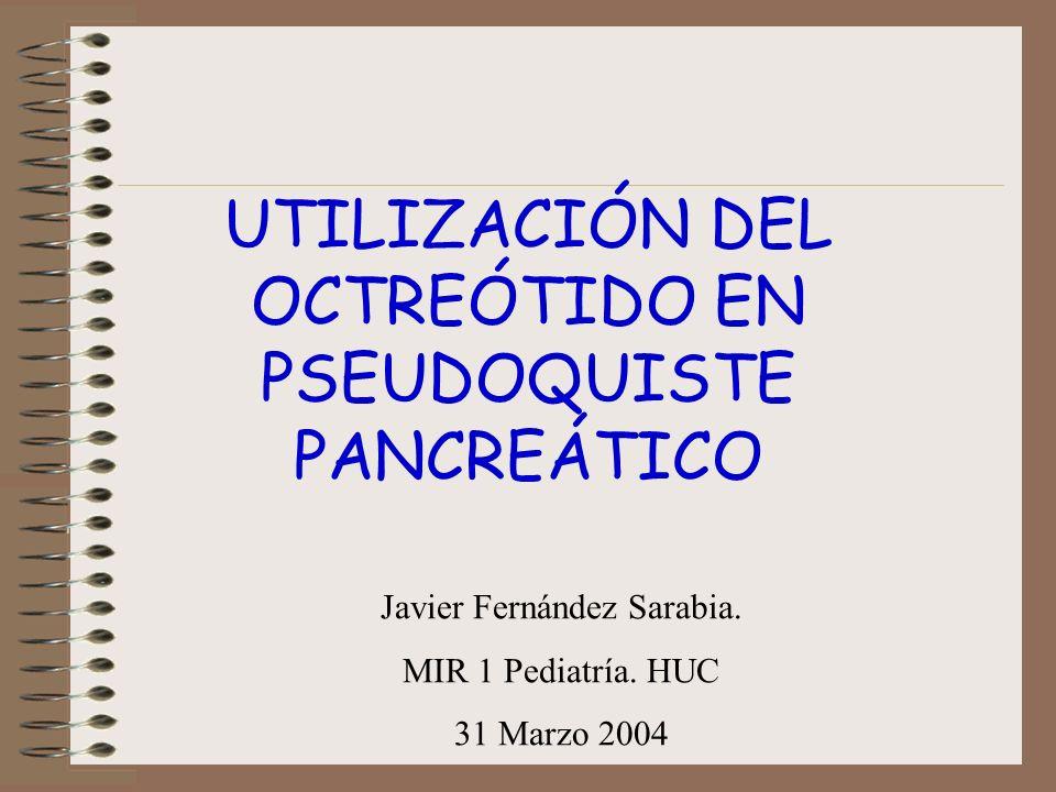 UTILIZACIÓN DEL OCTREÓTIDO EN PSEUDOQUISTE PANCREÁTICO