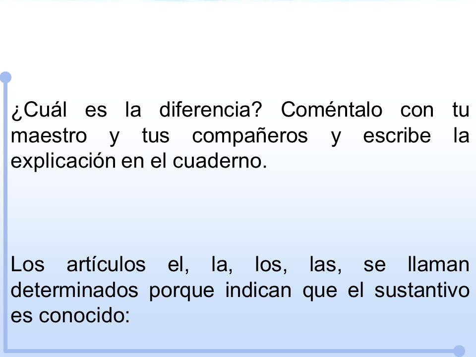 ¿Cuál es la diferencia Coméntalo con tu maestro y tus compañeros y escribe la explicación en el cuaderno.