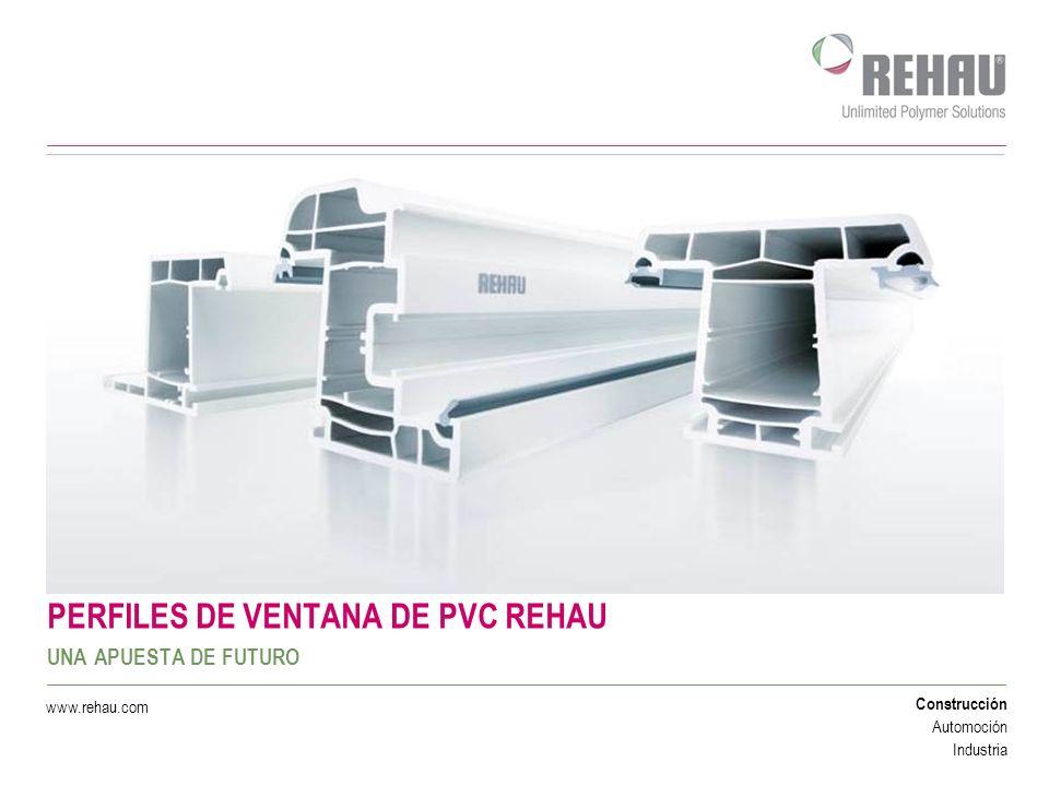 PERFILES DE VENTANA DE PVC REHAU UNA APUESTA DE FUTURO