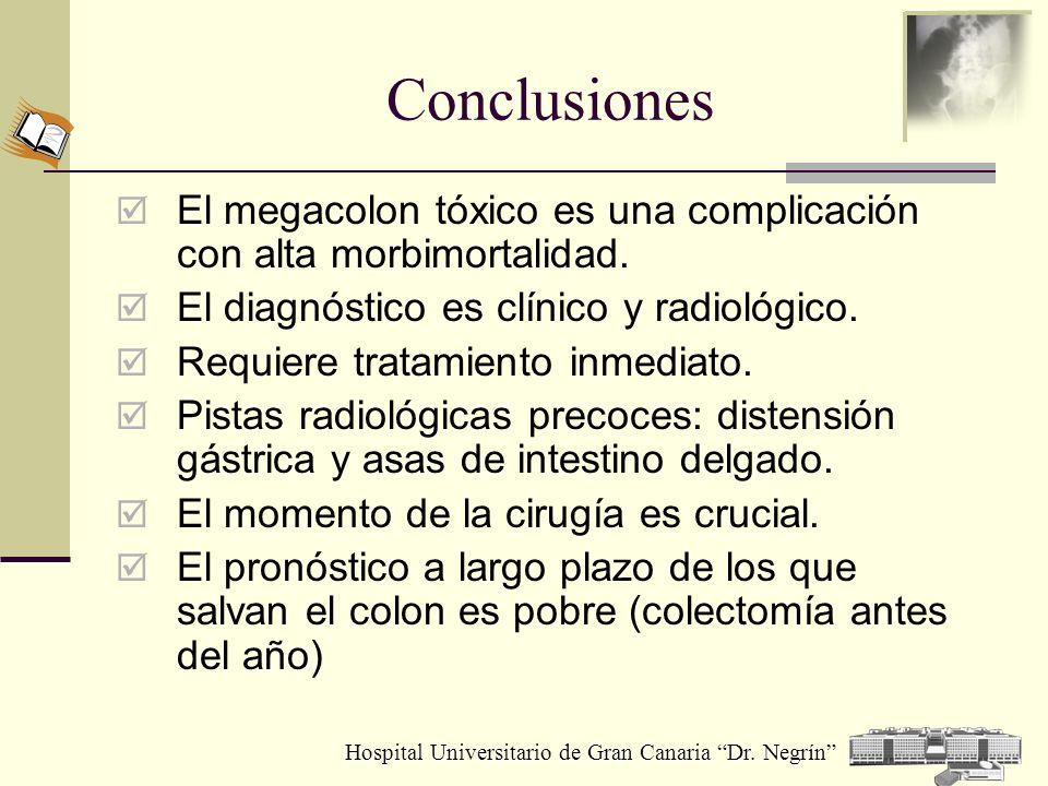 Conclusiones El megacolon tóxico es una complicación con alta morbimortalidad. El diagnóstico es clínico y radiológico.