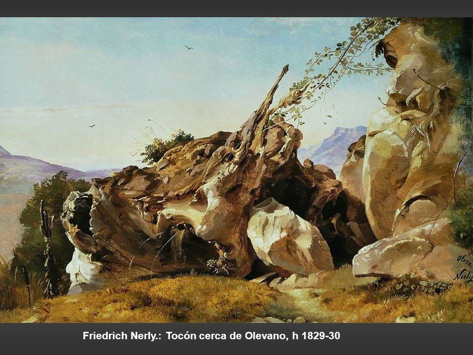 Friedrich Nerly.: Tocón cerca de Olevano, h 1829-30