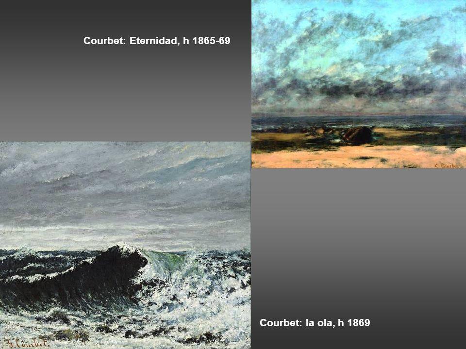Courbet: Eternidad, h 1865-69 Courbet: la ola, h 1869