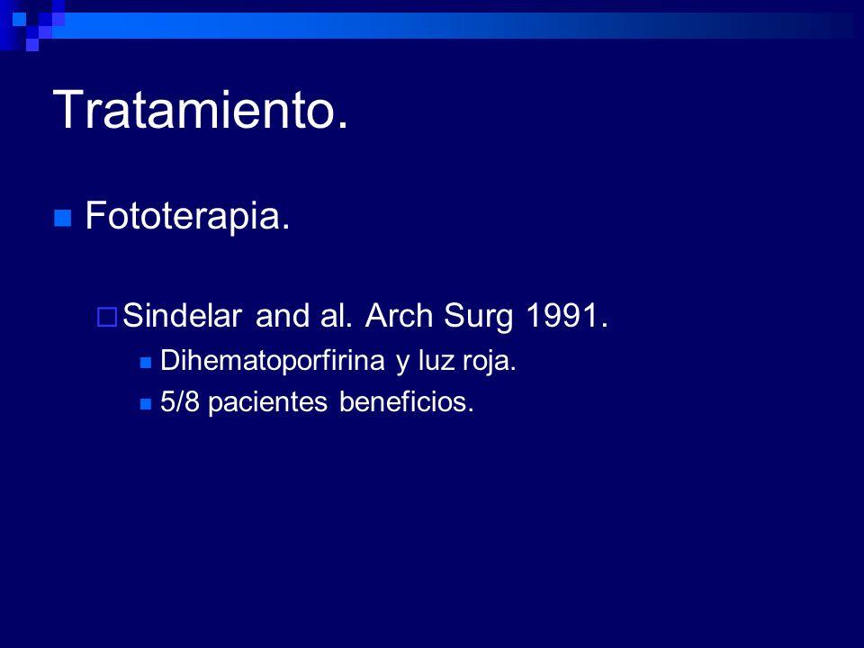 Tratamiento. Fototerapia. Sindelar and al. Arch Surg 1991.