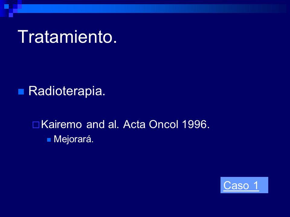 Tratamiento. Radioterapia. Kairemo and al. Acta Oncol 1996. Caso 1