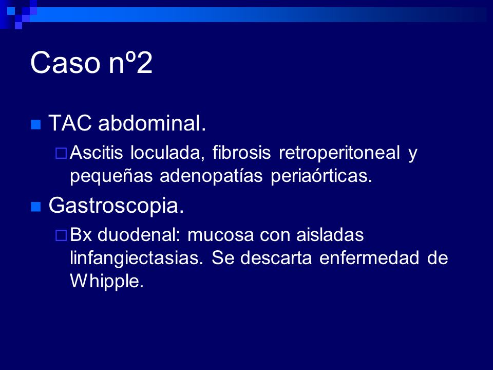 Caso nº2 TAC abdominal. Gastroscopia.