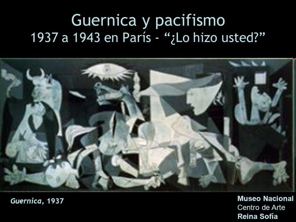 Guernica y pacifismo 1937 a 1943 en París - ¿Lo hizo usted
