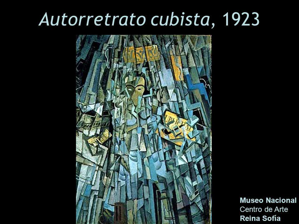 Autorretrato cubista, 1923 Museo Nacional Centro de Arte Reina Sofía