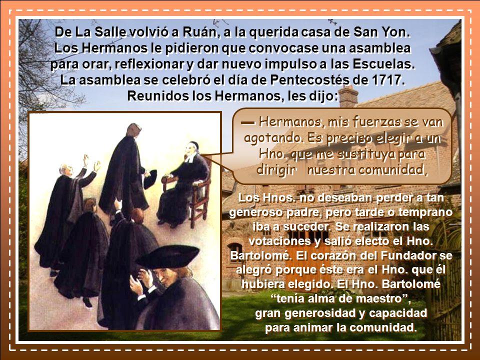 De La Salle volvió a Ruán, a la querida casa de San Yon