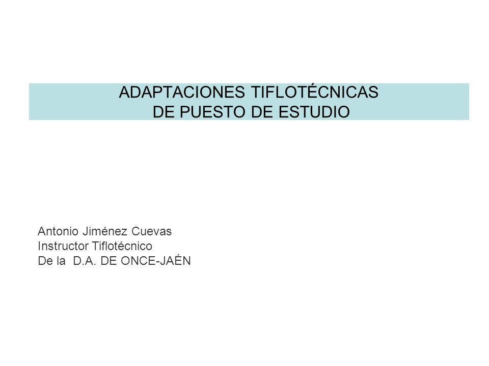 ADAPTACIONES TIFLOTÉCNICAS DE PUESTO DE ESTUDIO