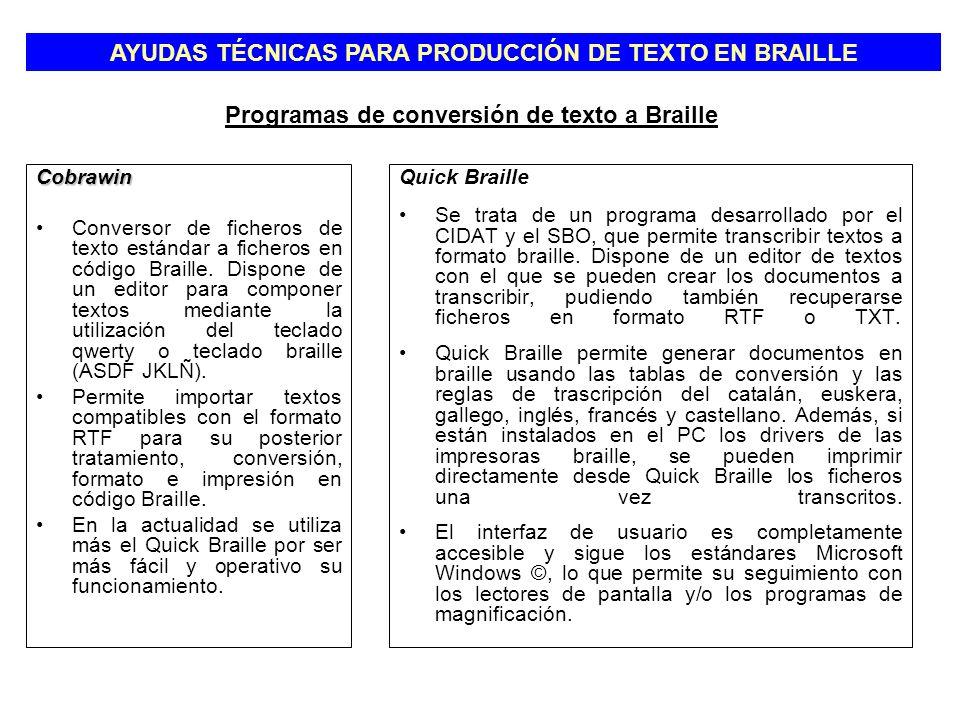 AYUDAS TÉCNICAS PARA PRODUCCIÓN DE TEXTO EN BRAILLE